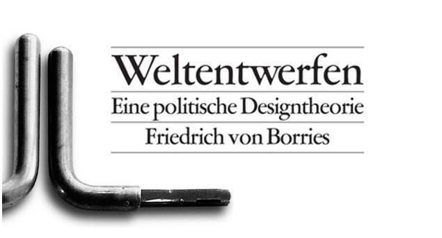 weltentwerfen buchvorstellung mit friedrich von borries 20 30 pro qm ask helmut. Black Bedroom Furniture Sets. Home Design Ideas